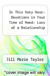 In This Very Hour: Devotions in Your Time of Need: Loss of a Relationship by Jill Marie Taylor - ISBN 9780805453782