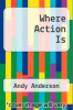 cover of Where Action Is