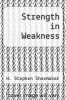 cover of Strength in Weakness