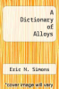 cover of A Dictionary of Alloys