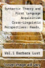 cover of Syntactic Theory and First Language Acquisition Cross-Linguistic Perspectives: Heads, Projections and Learnability