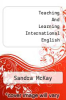 cover of Teaching And Learning International English (1st edition)