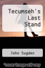 cover of Tecumseh`s Last Stand