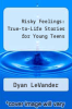 cover of Risky Feelings: True-to-Life Stories for Young Teens