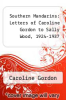 cover of Southern Mandarins: Letters of Caroline Gordon to Sally Wood, 1924-1937