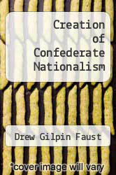 Cover of Creation of Confederate Nationalism 88 (ISBN 978-0807115091)