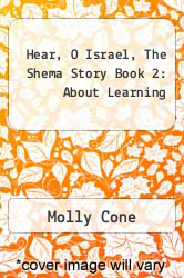 Cover of Hear, O Israel, The Shema Story Book 2:  About Learning  (ISBN 978-0807402337)