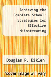 Cover of Achieving the Complete School: Strategies for Effective Mainstreaming EDITIONDESC (ISBN 978-0807727720)