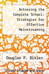 Cover of Achieving the Complete School: Strategies for Effective Mainstreaming EDITIONDESC (ISBN 978-0807727737)