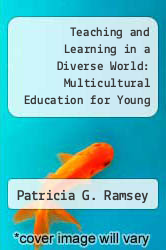 Teaching and Learning in a Diverse World: Multicultural Education for Young Children by Patricia G. Ramsey - ISBN 9780807728307