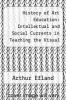 cover of History of Art Education: Intellectual and Social Currents in Teaching the Visual Arts