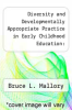 cover of Diversity and Developmentally Appropriate Practice in Early Childhood Education: Challenges for Early Childhood Education