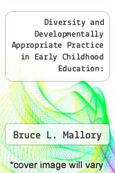 Diversity and Developmentally Appropriate Practice in Early Childhood Education: Challenges for Early Childhood Education by Bruce L. Mallory - ISBN 9780807733004