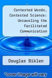 Cover of Contested Words, Contested Science: Unraveling the Facilitated Communication Controversy EDITIONDESC (ISBN 978-0807736029)
