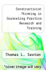 cover of Constructivist Thinking in Counseling Practice Research and Training