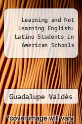 Cover of Learning and Not Learning English: Latino Students in American Schools EDITIONDESC (ISBN 978-0807741061)