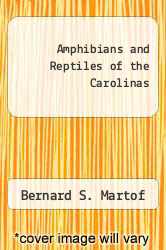 Amphibians and Reptiles of the Carolinas by Bernard S. Martof - ISBN 9780807813898