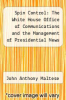 cover of Spin Control: The White House Office of Communications and the Management of Presidential News