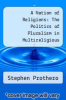 cover of A Nation of Religions: The Politics of Pluralism in Multireligious America
