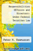cover of Responsibilities Officers and Directors: Under-Federal Securites Law