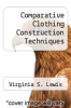 cover of Comparative Clothing Construction Techniques