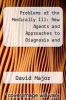 cover of Problems of the Medically Ill: New Agents and Approaches to Diagnosis and Therapy