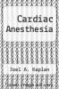 cover of Cardiac Anesthesia (2nd edition)