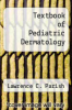 cover of Textbook of Pediatric Dermatology