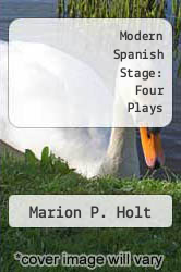 Modern Spanish Stage: Four Plays by Marion P. Holt - ISBN 9780809007462