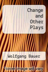 Cover of Change and Other Plays EDITIONDESC (ISBN 978-0809007509)