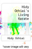 cover of Hidy Ochiai`s Living Karate