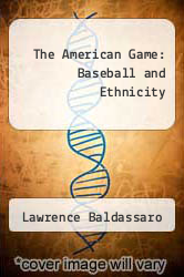 Cover of The American Game: Baseball and Ethnicity 3 (ISBN 978-0809324453)