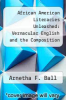 cover of African American Literacies Unleashed: Vernacular English and the Composition Classroom (3rd edition)