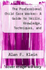 cover of The Professional Child Care Worker: A Guide to Skills, Knowledge, Techniques, and Attitudes