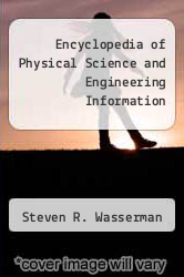 Encyclopedia of Physical Science and Engineering Information by Steven R. Wasserman - ISBN 9780810369115