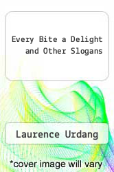 Every Bite a Delight and Other Slogans by Laurence Urdang - ISBN 9780810394230
