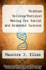 cover of Problem Solving/Decision Making for Social and Academic Success