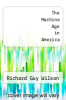 cover of The Machine Age in America