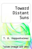 cover of Toward Distant Suns