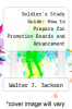 cover of Soldier`s Study Guide: How to Prepare for Promotion Boards and Advancement (3rd edition)