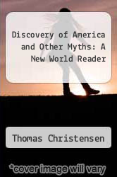 Cover of Discovery of America and Other Myths: A New World Reader EDITIONDESC (ISBN 978-0811801867)