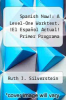 cover of Spanish Now!: A Level-One Worktext. !El Espanol Actual! Primer Programa