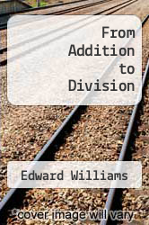 From Addition to Division by Edward Williams - ISBN 9780812006919
