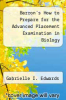 cover of Barron`s How to Prepare for the Advanced Placement Examination in Biology