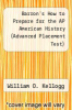 cover of Barron`s How to Prepare for the AP American History (Advanced Placement Test) (4th edition)