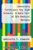 cover of Laboratory Techniques for High Schools: A Work-Text of Bio-Medical Methods (4th edition)