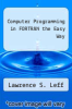 cover of Computer Programming in FORTRAN the Easy Way (1st edition)