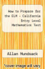 cover of How to Prepare for the ELM - California Entry Level Mathematics Test