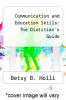 cover of Communication and Education Skills: The Dietitian`s Guide