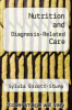 cover of Nutrition and Diagnosis-Related Care (2nd edition)
